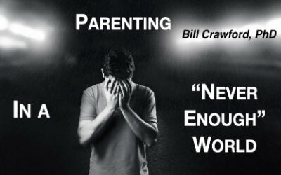 """Parenting in the """"Never Enough"""" World"""